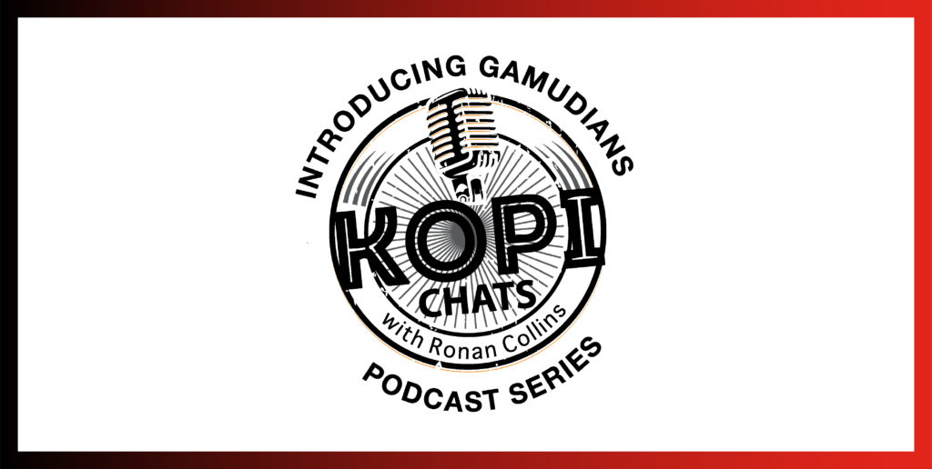 Introducing the Gamudians Kopi Chats Podcast Series